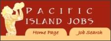 http://www.pacificislandjobs.com/jobsearch.php