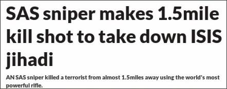 http://www.dailystar.co.uk/news/latest-news/616021/SAS-sniper-kill-shot-ISIS-jihadi-Iraq