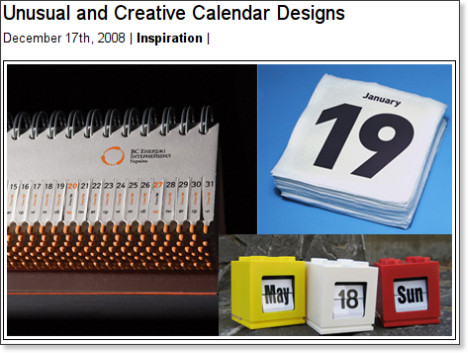 http://www.toxel.com/inspiration/2008/12/17/unusual-and-creative-calendar-designs/
