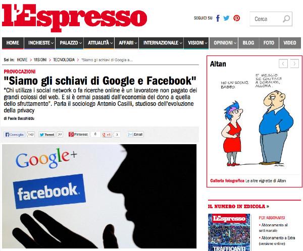 http://espresso.repubblica.it/visioni/tecnologia/2013/10/15/news/siamo-gli-schiavi-di-google-e-facebok-1.137631