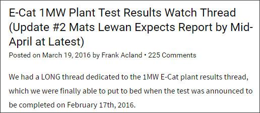 http://www.e-catworld.com/2016/03/19/e-cat-1mw-plant-test-results-watch-thread/