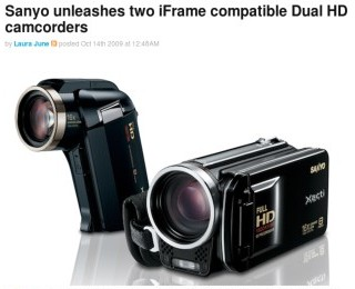 http://www.engadget.com/2009/10/14/sanyo-unleashes-two-iframe-compatible-dual-hd-camcorders/