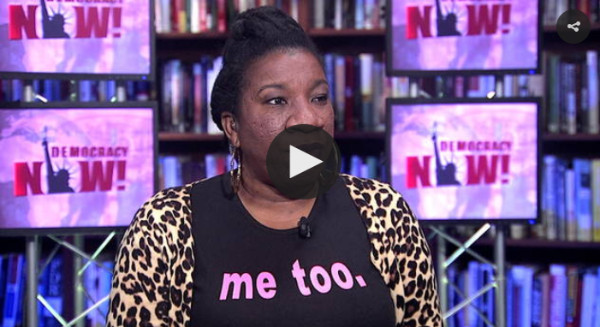https://www.democracynow.org/2017/10/17/meet_tarana_burke_the_activist_who
