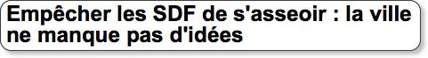 http://www.rue89.com/photo-rue/2009/11/26/empecher-les-sdf-de-sasseoir-la-ville-ne-manque-pas-didees?page=0%2C0#