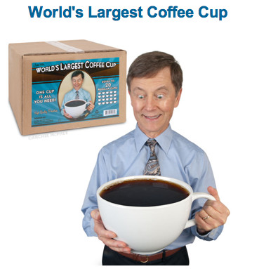 http://www.mcphee.com/shop/products/World%27s-Largest-Coffee-Cup.html