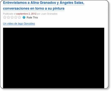 http://sartinefiles.wordpress.com/2012/09/02/entrevistamos-a-alina-granados-y-angeles-salas-conversaciones-en-torno-a-su-pintura/