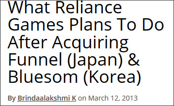 http://webcache.googleusercontent.com/search?q=cache:2uNTD4asSicJ:www.medianama.com/2013/03/223-what-reliance-games-plans-to-do-after-acquiring-funnel-japan-bluesom-korea/+&cd=1&hl=ja&ct=clnk&gl=jp