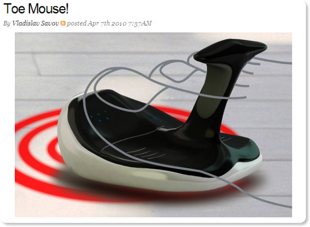 http://www.engadget.com/2010/04/07/toe-mouse/