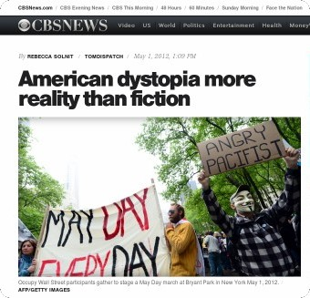 http://www.cbsnews.com/8301-215_162-57425179/american-dystopia-more-reality-than-fiction/