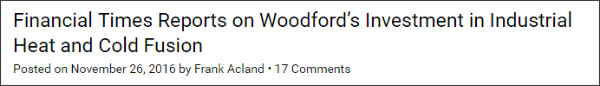 http://www.e-catworld.com/2016/11/26/financial-times-reports-on-woodfords-investment-in-industrial-heat-and-cold-fusion/