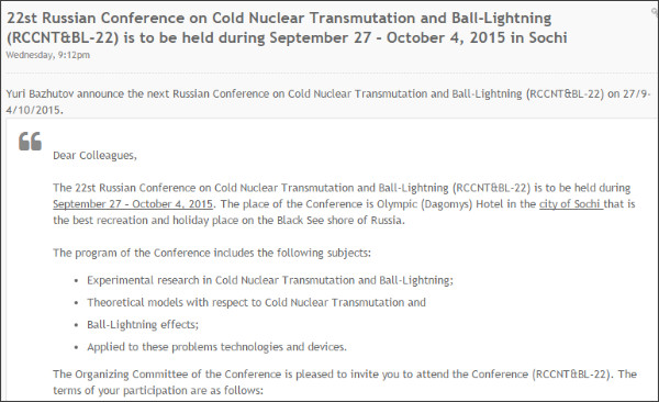 http://www.lenr-forum.com/forum/index.php/Thread/1875-22st-Russian-Conference-on-Cold-Nuclear-Transmutation-and-Ball-Lightning-RCCNT-B/