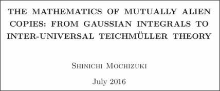http://www.kurims.kyoto-u.ac.jp/~motizuki/Alien%20Copies,%20Gaussians,%20and%20Inter-universal%20Teichmuller%20Theory.pdf