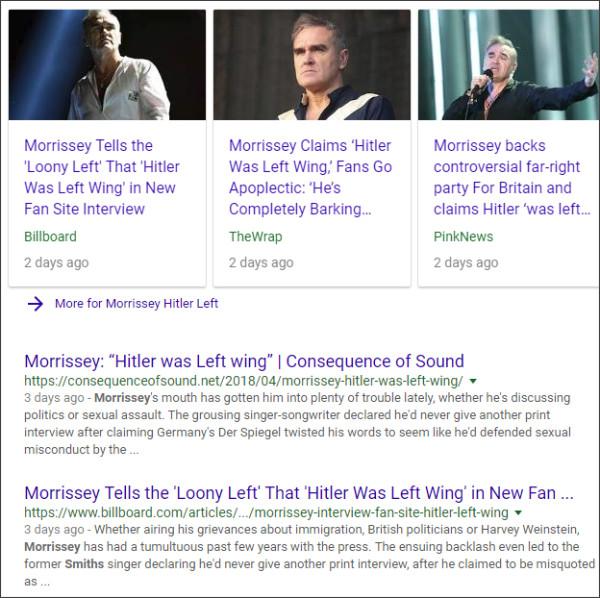 https://www.google.com/search?ei=CQraWumhHubk0gKZw4DgCQ&q=Morrisey+Hitler+Left&oq=Morrisey+Hitler+Left&gs_l=psy-ab.3...7288.8635.0.9414.5.5.0.0.0.0.132.618.0j5.5.0....0...1c.4.64.psy-ab..0.3.376...33i160k1j33i21k1.0.9ukrmeNnTk4