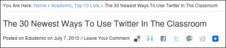 http://edudemic.com/2010/07/the-30-newest-ways-to-use-twitter-in-the-classroom/