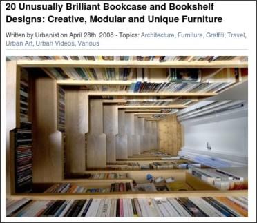 http://weburbanist.com/2008/04/28/20-brilliant-bookcase-and-bookshelf-designs-creative-modular-and-unique-urban-furniture/