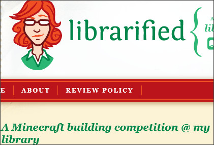 http://www.librarified.net/2011/06/16/a-minecraft-building-competition-at-my-library/