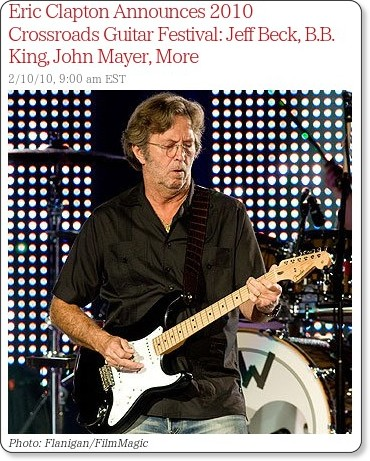 http://www.rollingstone.com/rockdaily/index.php/2010/02/10/eric-clapton-announces-2010-crossroads-guitar-festival-jeff-beck-b-b-king-john-mayer-more/