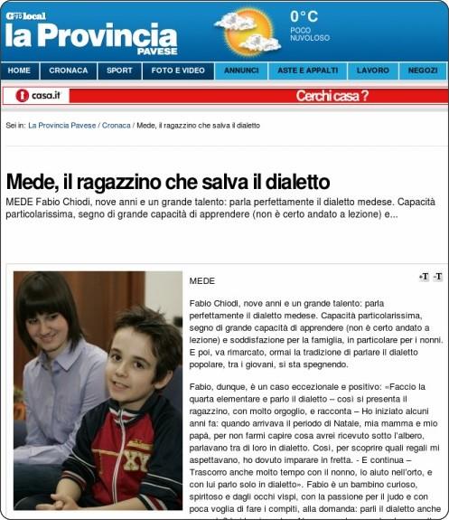 http://laprovinciapavese.gelocal.it/cronaca/2012/02/23/news/mede-il-ragazzino-che-salva-il-dialetto-1.3214879