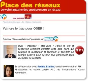 http://www.placedesreseaux.com/Dossiers/reseau-relationnel/vaincre-le-trac-oser-1.htm