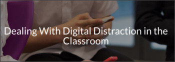 https://www.commonsense.org/education/teaching-strategies/dealing-with-digital-distraction-in-the-classroom