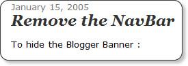 http://blogger-templates.blogspot.com/2005/01/remove-navbar.html