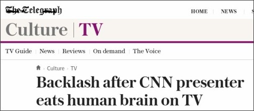http://www.telegraph.co.uk/tv/2017/03/10/backlash-cnn-reporter-eats-human-brain-tv-tasted-like-charcoal/