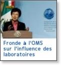 http://www.lemonde.fr/planete/article/2010/05/17/fronde-a-l-oms-sur-l-influence-des-laboratoires_1352682_3244.html