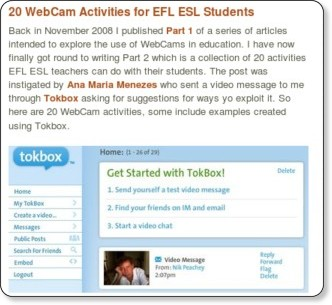 http://nikpeachey.blogspot.com/2009/07/20-webcam-activities-for-efl-esl.html