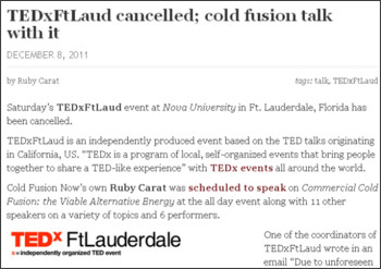 http://coldfusionnow.wordpress.com/2011/12/08/tedxftlaud-cancelled-cold-fusion-talk-with-it/