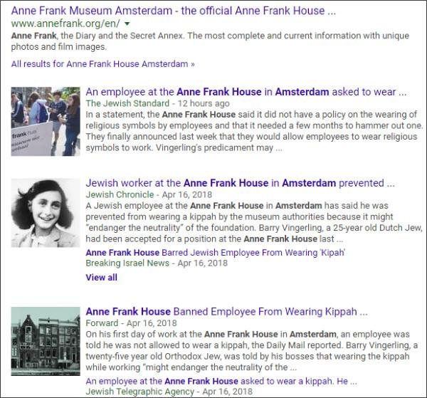 https://www.google.com/search?biw=1263&bih=936&tbm=nws&ei=vG3cWu7cHJGejwPfxIK4DA&q=Anne+Frank+House+Amsterdam&oq=Anne+Frank+House+Amsterdam&gs_l=psy-ab.3..0.9888.12726.0.13144.9.1.0.8.8.0.138.138.0j1.1.0....0...1c.1.64.psy-ab..0.9.224....0.SXOljHXliks