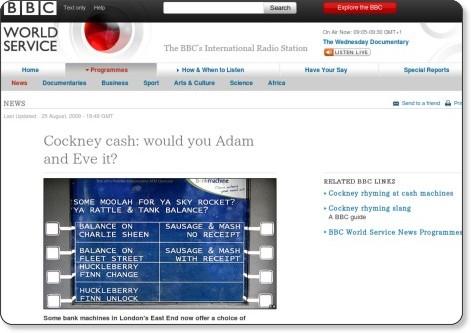 http://www.bbc.co.uk/worldservice/news/2009/08/090825_cockney_cash_et_sl.shtml