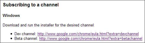 http://dev.chromium.org/getting-involved/dev-channel#TOC-Windows
