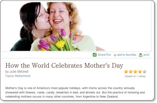 http://www.education.com/magazine/article/How_the_World_Celebrates_Mothers/?cid=70.100