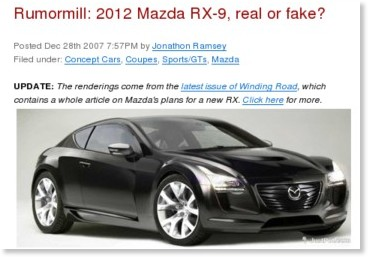 http://www.autoblog.com/2007/12/28/rumormill-2012-mazda-rx-9-real-or-fake/