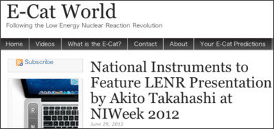 http://www.e-catworld.com/2012/06/national-instruments-to-feature-lenr-presentation-by-akito-takahashi-at-niweek-2012/